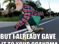 Grandpa has no f**ks