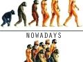 Evolution vs Nowadays