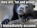 Coming from a fat person
