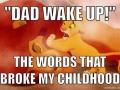 Dad wake up!