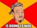 Confucius says..