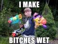 I make b*tches wet!