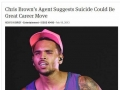 Chris Brown's agent suggests..