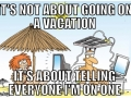 Vacation these days