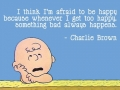 I'm afraid to be happy