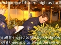 Dutch police high as f**k