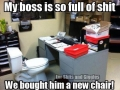 He's a real sh*tty boss