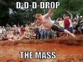 Drop the mass