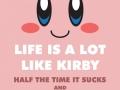 Life's a lot like Kirby
