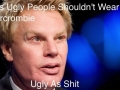 Oh, it's not for ugly people