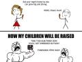How my kids will be raised