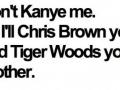 Don't Kanye me
