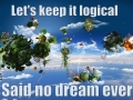 Dreams are never logical