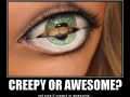 Creepy or awesome?