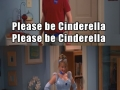 Please be Cinderella