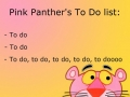 Pink panther's to-do list
