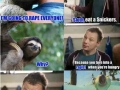 Sloth, eat a Snickers!