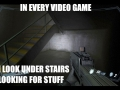 In every video game..