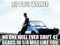 R.I.P Paul Walker
