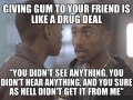 Giving gum to friends