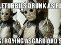 Teletubbies drunk as f**k