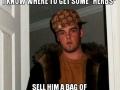 Scumbag dealer