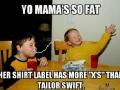 Yo mama so fat..
