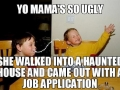 Yo mama's so ugly