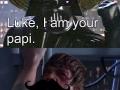 Luke, I am your papi