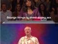 Strange things to shout