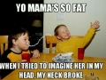 Yo momma..