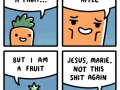 If you were a fruit..