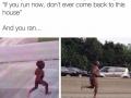 Legend says he's still running