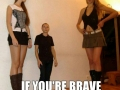 Be brave girls, life is short