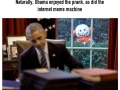 Obama got pranked by White House staff