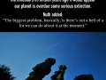 Earth is very close to �extinction-level�