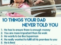 10 things your dad never told you