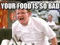 Give me your best Gordon Ramsay joke